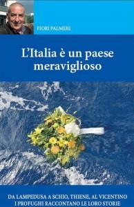 Fiorì Palmeri, L'Italia è un paese meraviglioso. Da Lampedusa a Schio, Thiene, al Vicentino i profughi raccontano le loro storie, Tipografia Menin, Schio, 2014, pp. 139. (Fonte: www.lagreca.it)